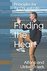 Finding the Heart: Principles for Tai Chi and Life Paperback
