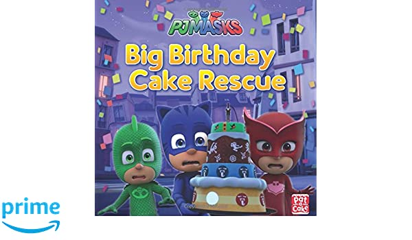 Big Birthday Cake Rescue: A PJ Masks picture book: Amazon.es: Pat-a-Cake, PJ Masks: Libros en idiomas extranjeros