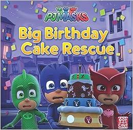 PJ Masks: Big Birthday Cake Rescue: PJ Masks Pat-a-Cake: 9781526381316: Amazon.com: Books