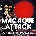 Macaque Attack: Ack-Ack Macaque, Book 3 | Gareth Powell