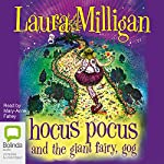 Hocus Pocus and the Giant Fairy, Gog | Laura Milligan