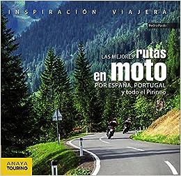 Las mejores rutas en moto por España, Portugal y todo el Pirineo ...