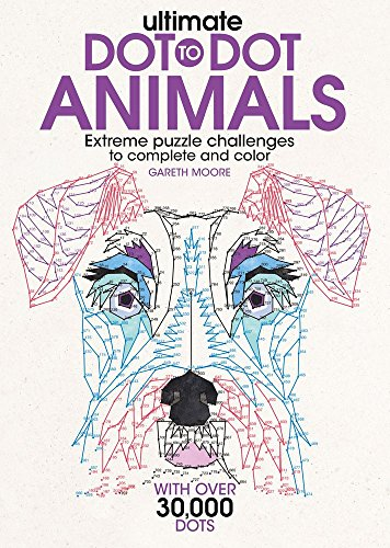 Ultimate Dot-to-Dot Animals: Extreme Puzzle Challenges to Complete and Color