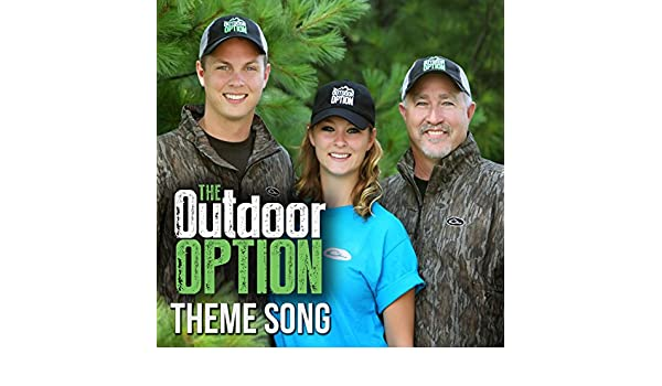 The Outdoor Option Theme Song by Eric Measel on Amazon Music