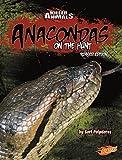 Anacondas: On the Hunt (Killer Animals)