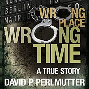 Wrong Place Wrong Time Audiobook
