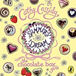 Summer's Dream: The Chocolate Box Girls, Book 3 | Cathy Cassidy