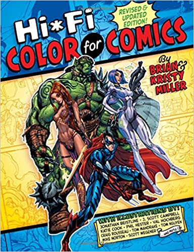 Hi-Fi Color for Comics: Brian Miller, Kristy Miller: 9780985712099 ...