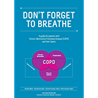 Don't Forget To Breathe: A New Zealand Guide for Patients with Chronic Obstructive Pulmonary Disease (COPD) and their Carers