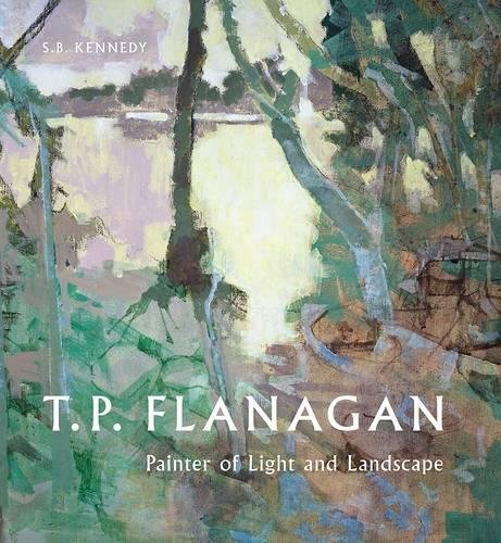 T.P. Flanagan: Painter of Light and Landscape