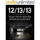 12/13/13 Tales From A School Shooting Survivor