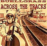Buellgrass-Across The Tracks