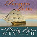 Tainted Lilies Audiobook by Becky Lee Weyrich Narrated by Ginger Cornish