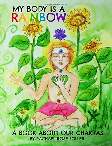 My Body is a Rainbow: A Book About Our Chakras PDF
