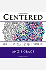 Centered (Angie's Extreme Stress Menders) Paperback