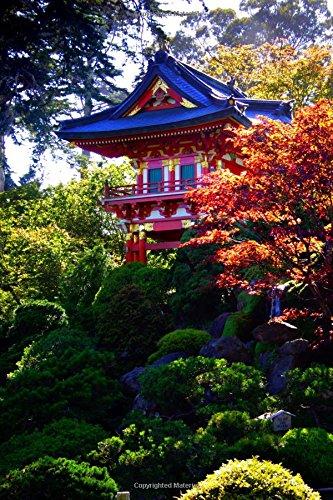 - Japanese Tea Garden Golden Gate Park San Francisco, CA Journal: 150 page lined notebook/diary