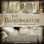 The Boardinghouse: Mountain Women Series, Book 5 | Carol Ervin