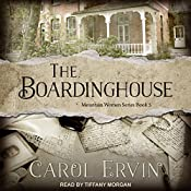 The Boardinghouse: Mountain Women Series, Book 5 | Carol Ervin