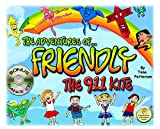 THE ADVENTURES OF FRIENDLY THE 911KITE