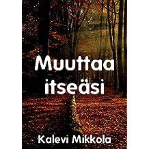 Muuttaa itseäsi (Finnish Edition)