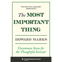 The Most Important Thing: Uncommon Sense for the Thoughtful Investor (Columbia Business School Publishing)
