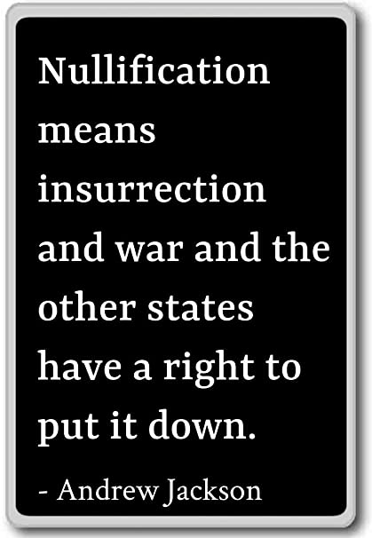 Amazon Com Nullification Means Insurrection And War And Andrew