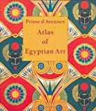 Atlas of Egyptian Art, E. Prisse D'Avennes, 9774245849