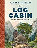 #7: The Log Cabin: An American Icon