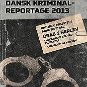 Drab i Herlev: nedgravet lig ved rideskole (Dansk Kriminalreportage 2013) | Arne Woythal