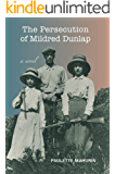 The Persecution of Mildred Dunlap: A Novel