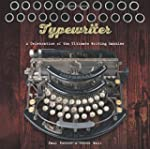 Typewriter: A Celebration of the Ulti...