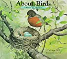 About Birds: A Guide for Children (The About Series), by John Sill (Illustrator)