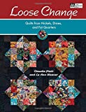 quilt coffee table book - Loose Change: Quilts from Nickels, Dimes, and Fat Quarters