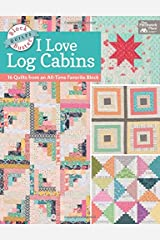 Block-Buster Quilts - I Love Log Cabins: 16 Quilts from an All-Time Favorite Block Paperback
