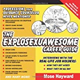 The Explosexuawesome Career Guide, Mose Hayward, 0740757407