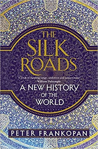 Amazon.it: The Silk Roads: A New History of the World - Frankopan, Peter - Libri in altre lingue