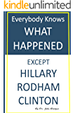 Everybody Knows What Happened Except Hillary Rodham Clinton