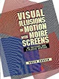 img - for Visual Illusions in Motion with Moir  Screens: 60 Designs and 3 Plastic Screens (Pictorial Archive Series) book / textbook / text book