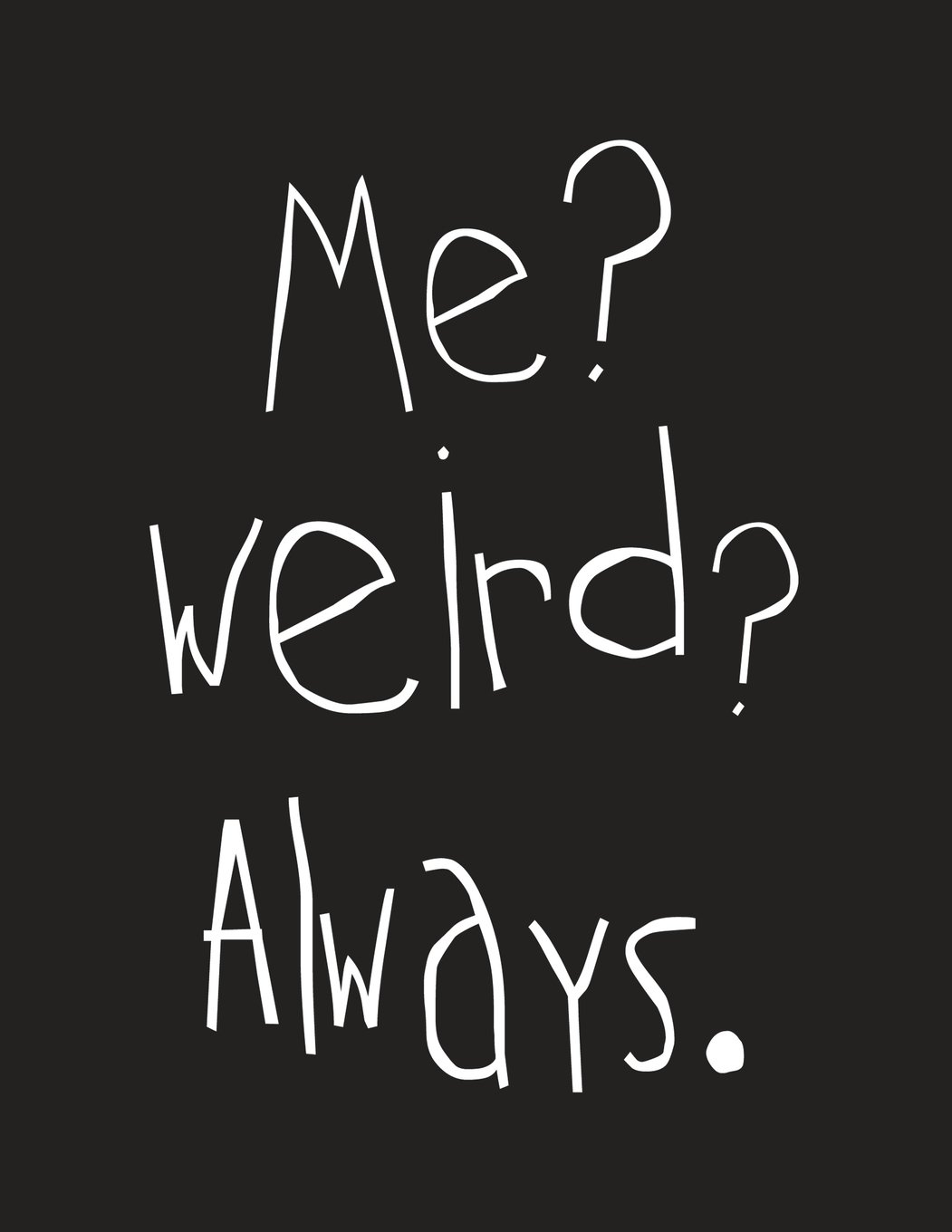 Me? Weird? Always.: Cute Notebook for Weirdos (School Notebooks) (Volume 44) pdf epub