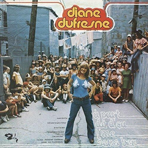 À part de d'ça j'me sens ben/Opéra cirque – Édition remasterisée Original recording remastered Diane Dufresne GSI musique France Int'l & World Music