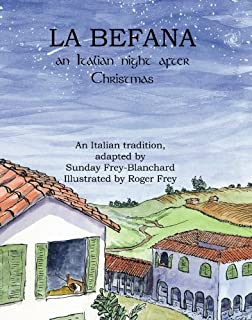 La Befana An Italian Night After Christmas