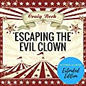 Escaping the Evil Clown: The Alcohol Illusion - Extended Edition Audiobook by Craig Beck Narrated by Craig Beck