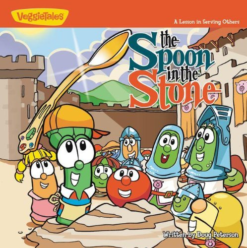 The Spoon in the Stone: A Lesson in Serving Others (Big Idea Books / VeggieTown Values) (Bk. 1)