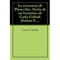 Le avventure di Pinocchio. Storia di un burattino di Carlo Collodi (Italian Edition)