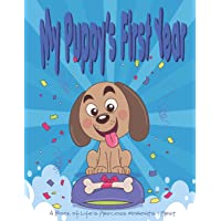 My Puppy's First Year - A Book of Life's Precious Moments and First: Journal and Photo Album - Simple Journal of First…