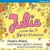 Julie und das Herzschlamassel (Schlimmer geht's immer 3) | Franca Düwel