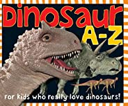Smart Kids: Dinosaur A to Z: For Kids Who Really Love Dinosaurs