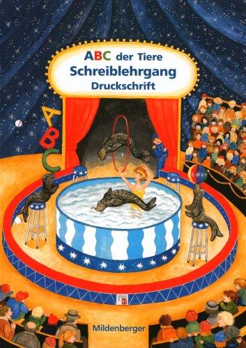 ABC der Tiere: Schreiblehrgang Druckschrift mit Anlauttabelle
