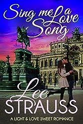 Sing Me a Love Song: A Sweet Romance (A Light & Love Sweet Romance Book 1)