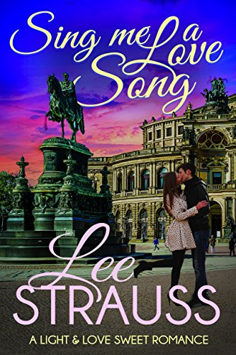 Sing Me a Love Song: A Sweet Romance